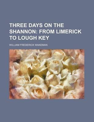 Three Days on the Shannon; From Limerick to Lough Key