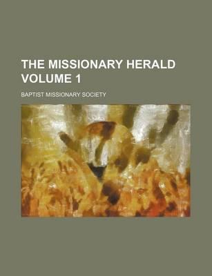 The Missionary Herald Volume 1