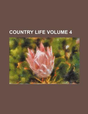 Country Life Volume 4