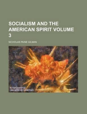 Socialism and the American Spirit Volume 3