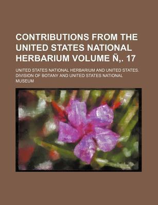 Contributions from the United States National Herbarium Volume N . 17