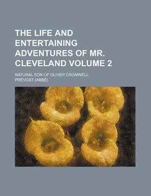 The Life and Entertaining Adventures of Mr. Cleveland; Natural Son of Oliver Cromwell Volume 2