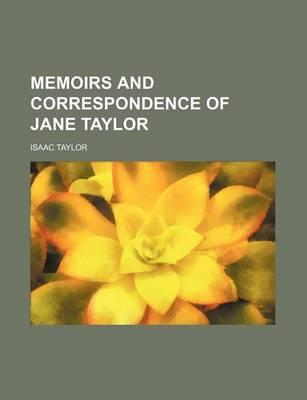 Memoirs and Correspondence of Jane Taylor