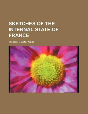 Sketches of the Internal State of France