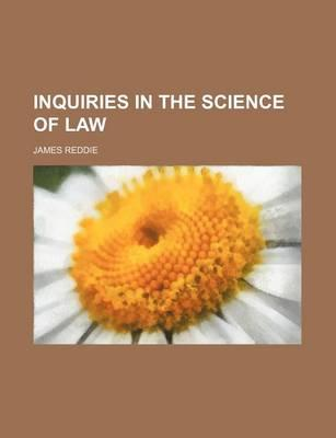 Inquiries in the Science of Law