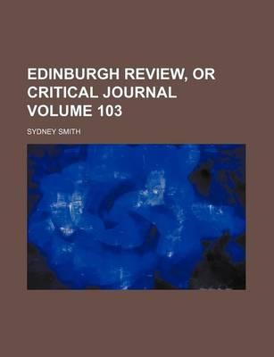 Edinburgh Review, or Critical Journal Volume 103