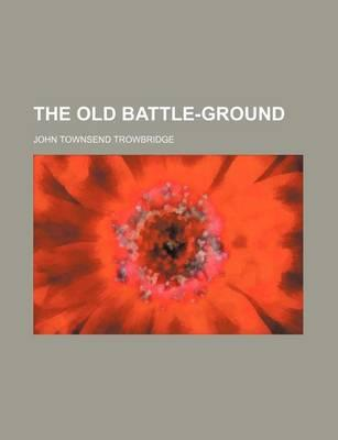 The Old Battle-Ground