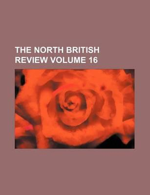 The North British Review Volume 16
