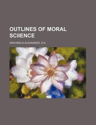 Outlines of Moral Sciience