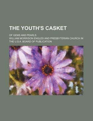 The Youth's Casket; Of Gems and Pearls