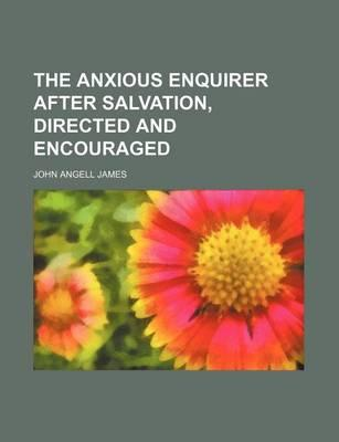 The Anxious Enquirer After Salvation, Directed and Encouraged
