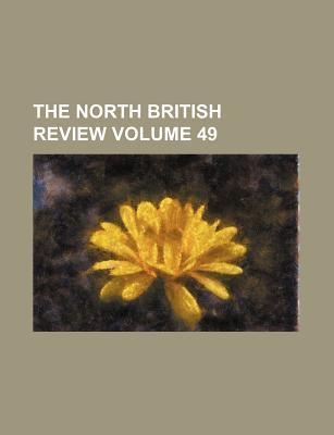 The North British Review Volume 49