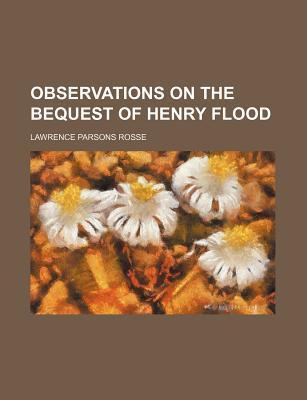 Observations on the Bequest of Henry Flood