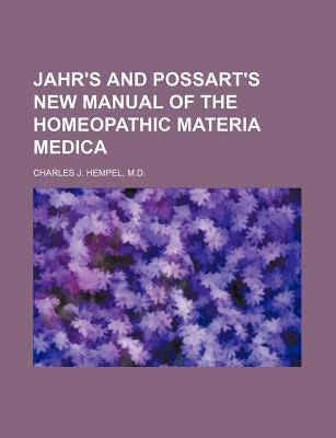 Jahr's and Possart's New Manual of the Homeopathic Materia Medica