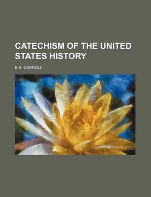 Catechism of the United States History