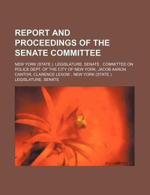 Report and Proceedings of the Senate Committee