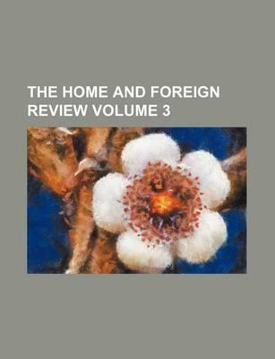 The Home and Foreign Review Volume 3