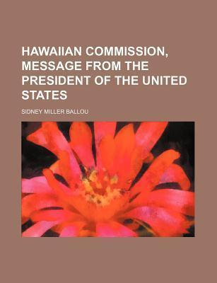 Hawaiian Commission, Message from the President of the United States