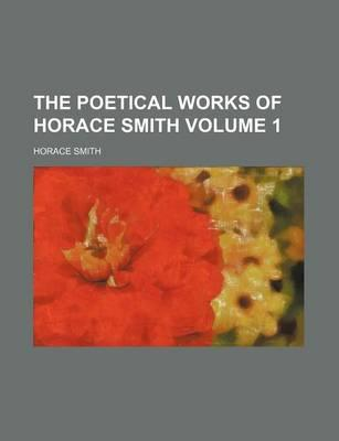 The Poetical Works of Horace Smith Volume 1