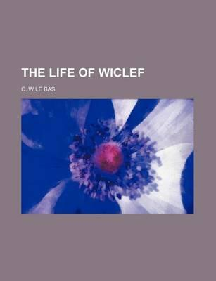 The Life of Wiclef