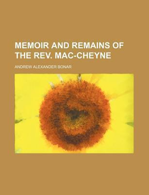 Memoir and Remains of the REV. Mac-Cheyne