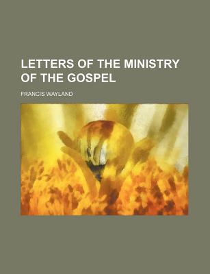 Letters of the Ministry of the Gospel
