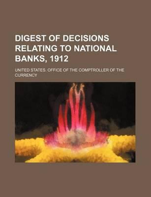 Digest of Decisions Relating to National Banks, 1912