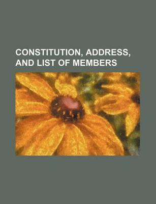 Constitution, Address, and List of Members