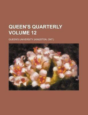 Queen's Quarterly Volume 12