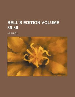 Bell's Edition Volume 35-36