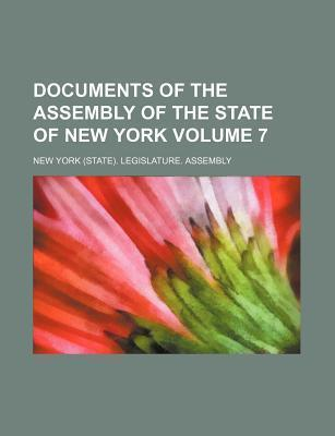 Documents of the Assembly of the State of New York Volume 7
