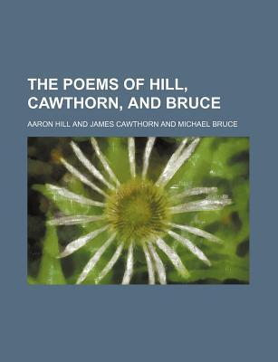 The Poems of Hill, Cawthorn, and Bruce