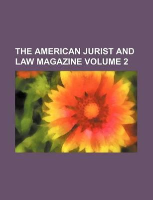 The American Jurist and Law Magazine Volume 2