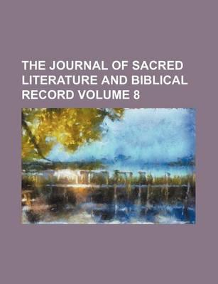 The Journal of Sacred Literature and Biblical Record Volume 8