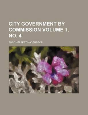 City Government by Commission Volume 1, No. 4
