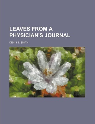 Leaves from a Physician's Journal