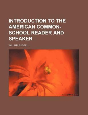 Introduction to the American Common-School Reader and Speaker
