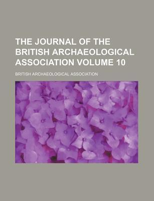 The Journal of the British Archaeological Association Volume 10