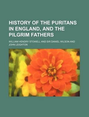 History of the Puritans in England, and the Pilgrim Fathers