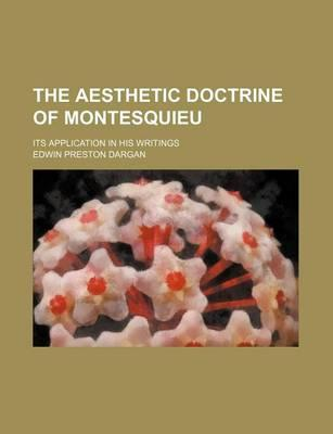 The Aesthetic Doctrine of Montesquieu; Its Application in His Writings