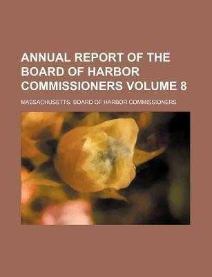 Annual Report of the Board of Harbor Commissioners Volume 8
