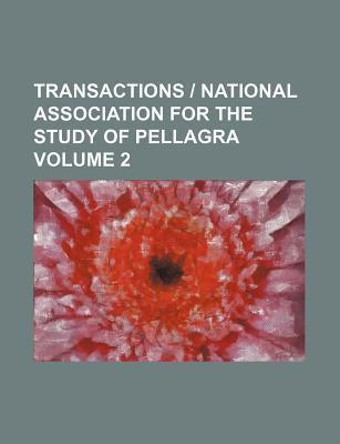 Transactions - National Association for the Study of Pellagra Volume 2