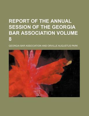 Report of the Annual Session of the Georgia Bar Association Volume 8