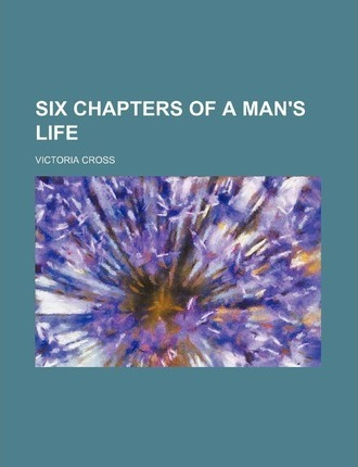 Six Chapters of a Man's Life