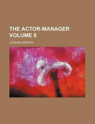 The Actor-Manager Volume 8