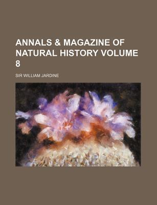 Annals & Magazine of Natural History Volume 8