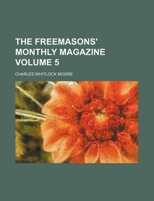 The Freemasons' Monthly Magazine Volume 5