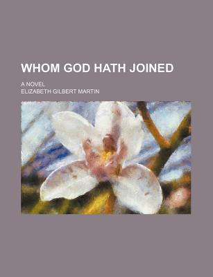 Whom God Hath Joined; A Novel