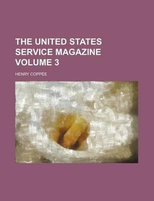 The United States Service Magazine Volume 3
