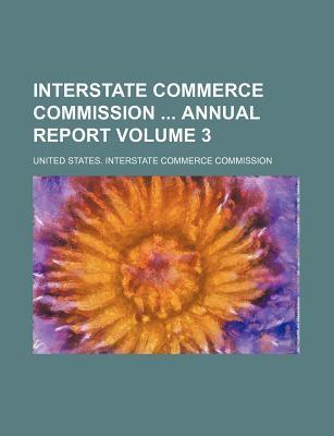 Interstate Commerce Commission Annual Report Volume 3